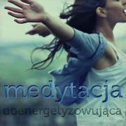 Medytacja doenergetyzowująca