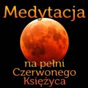 Medytacja na pełni Czerwonego Księżyca