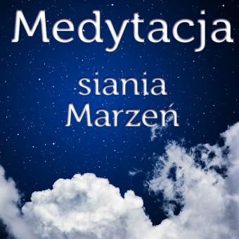 Medytacja siania marzeń
