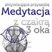 Medytacja z czakrą 3 oka - aktywizująca przysadkę mózgową